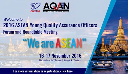 Welcome to 2016 ASEAN Young Quality Assurance Officers Forum and Roundtable Meeting